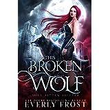 This Broken Wolf: Soul Bitten Shifter Book 2