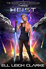 Heist (The Sword-Mage Chronicles Book 3) Kindle Edition