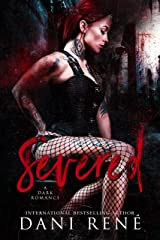 Severed: A Dark Romance (The Taken Series Book 1) Kindle Edition