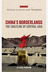 China's Borderlands: The Faultline of Central Asia (International Library of Central Asian Studies Book 8) Kindle Edition