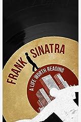 Frank Sinatra: A Life Worth Reading Kindle Edition