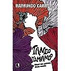 Tangolomango: Ritual das paixões deste mundo