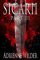 SICARII: Part III Kindle Edition