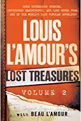 Louis L'Amour's Lost Treasures: Volume 2: More Mysterious Stories, Unfinished Manuscripts, and Lost Notes from One of the World's Most Popular Novelists Hardcover