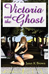Victoria and the Ghost Kindle Edition