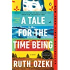 A Tale for the Time Being: A Novel (ALA Notable Books for Adults)