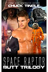 Space Raptor Butt Trilogy Kindle Edition