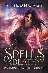 Spells & Death: An Urban Fantasy Novel (Paranormal MI5 Trilogy Book 1) Kindle Edition