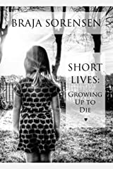 Short Lives: Growing Up to Die Kindle Edition