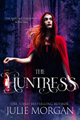The Huntress (The Fairytale Chronicles Book 2) Kindle Edition