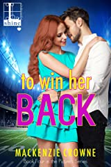 To Win Her Back (Players Book 4) Kindle Edition