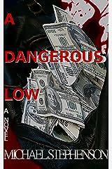 A Dangerous Low (The Dangerous Low Series Book 1) Kindle Edition
