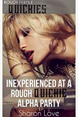 Inexperienced At A Rough Quickie Alpha Party: Older Man Quick Taboo Erotic Tease First Time (Rough Fertile Quickies Series) Kindle Edition