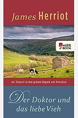 Der Doktor und das liebe Vieh: Als Tierarzt in den grünen Hügeln von Yorkshire (German Edition) Kindle Edition