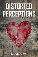 Distorted Perceptions Kindle Edition