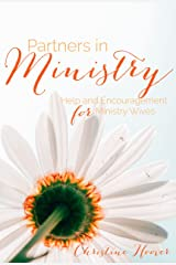 Partners in Ministry: Help and Encouragement for Ministry Wives Kindle Edition
