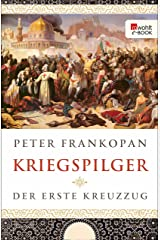 Kriegspilger: Der erste Kreuzzug (German Edition) Kindle Edition