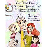 Can This Family Survive Quarantine?: The Adventures of Sheltering in Place and COVID-19