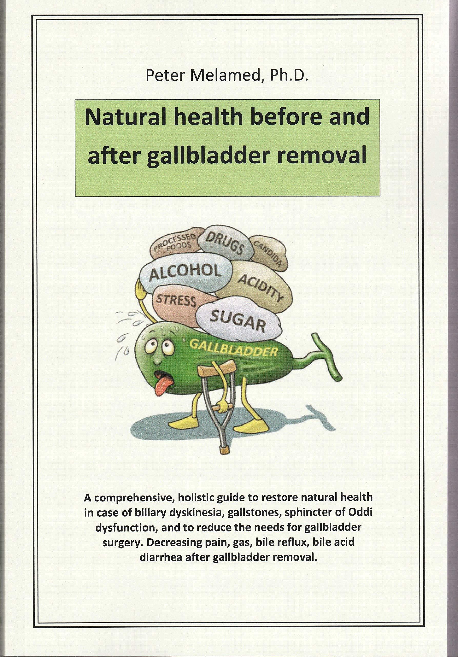 Natural de la salud antes y después de la extracción de la vesícula biliar: Amazon.es: Peter Melamed, PhD: Libros