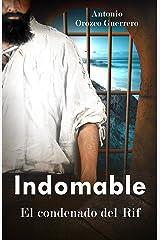 Indomable: El Condenado del Rif (Spanish Edition) Kindle Edition