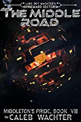 The Middle Road (Spineward Sectors: Middleton's Pride Book 7) Kindle Edition