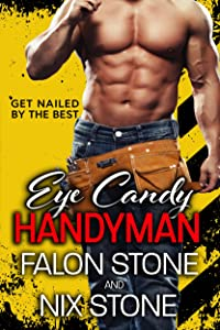 Eye Candy Handyman Series