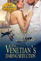 The Venetian's Daring Seduction (Italian Billionaires Book 2) Kindle Edition