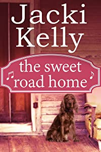 The Sweet Road Home: The Sweet Road Series Book 1