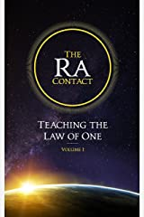The Ra Contact: Teaching the Law of One: Volume 1 Kindle Edition