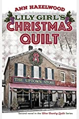Lily Girl's Christmas Quilt: Wine Country Quilt Series Book 2 of 5 Paperback