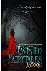 Twisted Fairy Tales Anthology Kindle Edition