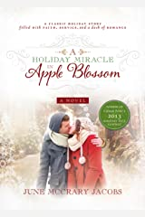 A Holiday Miracle in Apple Blossom Kindle Edition
