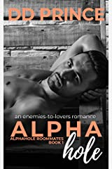 Alphahole: An Enemies-to-Lovers, Roommate Romance (Alphahole Roommates Book 1) Kindle Edition