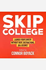 Skip College: Launch Your Career Without Debt, Distractions, or a Degree Audible Audiobook