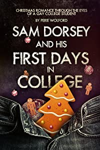 Sam Dorsey And His First Days In College (Book 3 in Sam Dorsey And Gay Popcorn series)