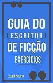 GUIA do Escritor de Ficção:: Especial Exercícios de Escrita
