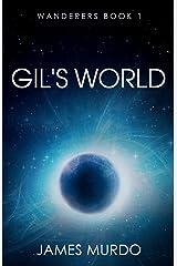 Gil's World (Wanderers Book 1) Kindle Edition