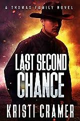 Last Second Chance (A Thomas Family Novel Book 2) Kindle Edition