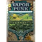 Vaporpunk. Novos Documentos de Uma Pitoresca Época Steampunk