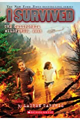 I Survived the California Wildfires, 2018 (I Survived #20) Kindle Edition