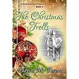 The Christmas Trolls: A Christmas Past, Present, and Future Novella