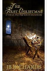 The First Christmas: A Yeshua and Miri Novel Series Short Kindle Edition