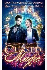 Cursed Magic: A Ley Line World Urban Fantasy Adventure (Relic Guardians Book 3) Kindle Edition