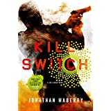 KILL SWITCH (Joe Ledger, 8)