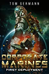 First Deployment (Corporate Marines Book 3) Kindle Edition