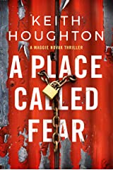A Place Called Fear (Maggie Novak Thriller Book 2) Kindle Edition
