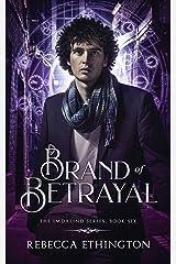 Brand of Betrayal (Imdalind Series Book 6) Kindle Edition