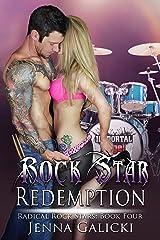 Rock Star Redemption: Radical Rock Stars Book 4 Kindle Edition