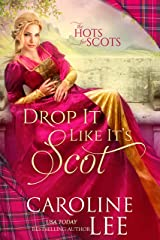 Drop It Like It's Scot (The Hots for Scots Book 5) Kindle Edition