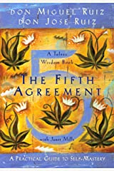 The Fifth Agreement: A Practical Guide to Self-Mastery (A Toltec Wisdom Book) Kindle Edition